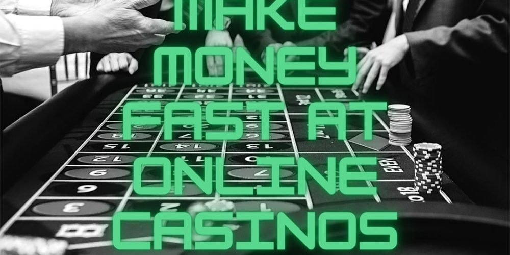 Make Money Fast With The Best Casinos